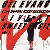 Gil Evans: Live at Sweet Basil, Vol. 2