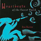 Ron Warren: Heartbeats of the Forest World