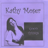 Kathy Moser: Good Things