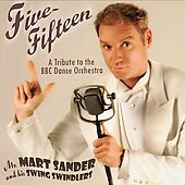 Martin Sander: Five-Fifteen: A Tribute to the BBC Dance Orchestra