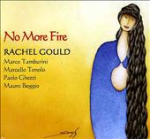 Rachel Gould: No More Fire
