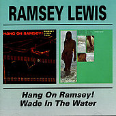 Ramsey Lewis: Hang on Ramsey/Wade in the Water