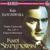 Szymanowski: Violin Concertos 1 & 2, Overture / Danczowska