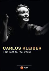 Carlos Kleiber: I Am Lost To The World / Film by Georg Wubbolt [DVD]