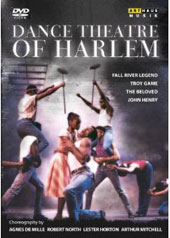 Dance Theatre of Harlem / Fall River Legend, Troy Game, The Beloved, John Henry [DVD]