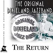Original Dixieland Jazz Band: The Return [Remaster]