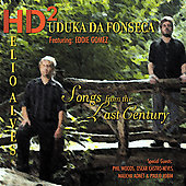 Duduka Da Fonseca/HD2/Hélio Alves: Songs from the Last Century