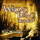 Bear McCreary: Wrong Turn 2: Dead End [Original Motion Picture Soundtrack]