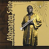Roy Campbell Ensemble/Roy Campbell, Jr.: Akhenaten Suite: Live at Vision Festival XII *