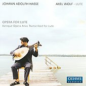 Opera for Lute - Hasse: Arias, etc [transcribed] / Axel Wolf