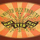Smooth Jazz All Stars: Smooth Jazz Tribute To The Black Eyed Peas