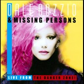 Dale Bozzio/Missing Persons: Live from the Danger Zone! *