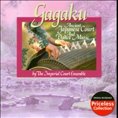 Imperial Court Ensemble: Gagaku: Ancient Japanese Court and Dance Music