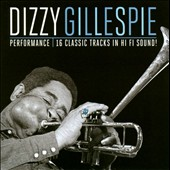 Dizzy Gillespie: Performance