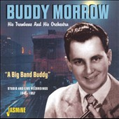 Buddy Morrow: Big Band Buddy: Studio & Live 1945-57