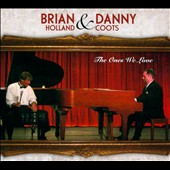 Danny Coots/Brian Holland: The  Ones We Love [Digipak]
