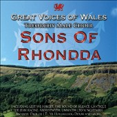 The Treorchy Male Voice Choir: Sons of Rhondda