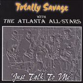 Totally Savage: Totally Savage with the Atlanta All-Stars ... 