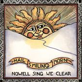 Nowell Sing We Clear: Hail Smiling Morn