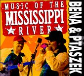 Bena & Ptaszek: Music of the Mississippi [Digipak]