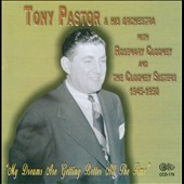 Tony Pastor & His Orchestra: My Dreams Are Getting Better All the Time *