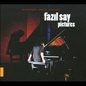 Mussorgsky: Pictures; Janacek: Sonata; Prokofiev: Sonata 7 / Fazil Say, piano
