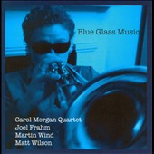 Carol Morgan Quartet: Blue Glass Music