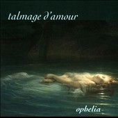 Talmage D'amour: Ophelia