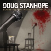 Doug Stanhope: Before Turning the Gun on Himself... [PA]