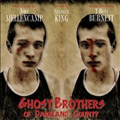 John Mellencamp/Stephen King (Author)/T-Bone Burnett: Ghost Brothers of Darkland County [Digipak]