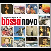 Various Artists: Beginner's Guide to Bossa Nova