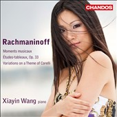 Rachmaninoff: Moments musicaux; Études-tableaux; Corelli Variations / Xiayin Wang, piano