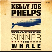 Kelly Joe Phelps: Brother Sinner & the Whale [Digipak] *