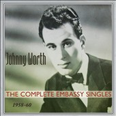 Johnny Worth: The Complete Embassy Singles: 1958-60