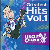 Uncle Charlie: Uncle Charlie Greatest Hits, Vol. 1 *
