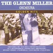 The Glenn Miller Orchestra: Golden Hits [Intercontinental]