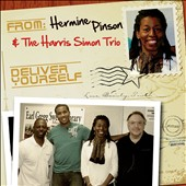 Hermine Pinson/Hermine Pinson & the Harris Simon Trio: Deliver Yourself