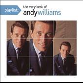 Andy Williams: Playlist: The Very Best of Andy Williams *