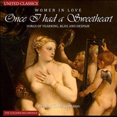 Once I Had a Sweetheart, songs of yearning, bliss and despair by Lawes, Wilbye, Wilson et al / Evelyn Tubb, soprano