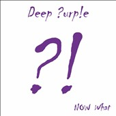 Deep Purple (Rock): Now What?! [Digipak]