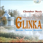 Glinka: Chamber Music / Soloists of the Bolshoi Theatre