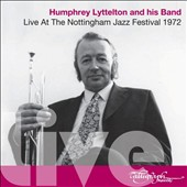 Humphrey Lyttelton & His Band: Live at the Nottingham Jazz Festival 1972