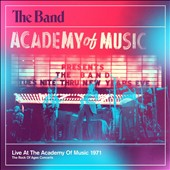 The Band: Live at the Academy of Music 1971 [Digipak]