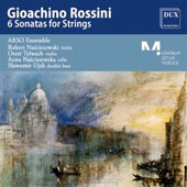 Rossini: 6 Sonatas for Strings /  Nasciszewski, violin;  Telwach, violin; Nasciszewska, cello, Ujek, double bass