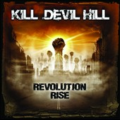 Kill Devil Hill: Revolution Rise *