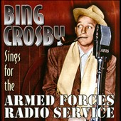 Bing Crosby: Sings for the Armed Forces Radio Service