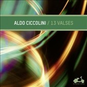 13 Valses - A collectionof waltzes by 13 composers including Fauré: Valse-Caprice, Op. 59; Pierne: 'Viennoise' / Aldo Ciccolini, piano