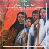 Tambalagumba!: Early World Music in Latin America - works by Padilla, Flores, Lienas / Villancico Ens.
