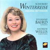 Schubert: Winterreise [Original 1827 Version] / Julianne Baird, soprano; Andrew Willis, piano