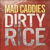 Mad Caddies: Dirty Rice [Digipak] *